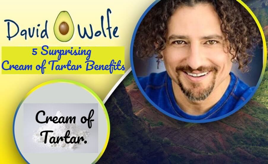 David Wolfe Cream of Tartar Benefits